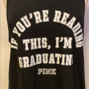 PINK Tops - PINK Tank If You're Reading This I'm Graduating